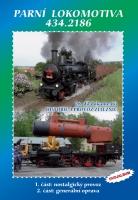 28. díl dokumentů Historie a provoz železnic - Parní lokomotiva 434.2186 - DVOJALBUM