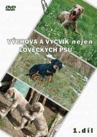 Výchova a výcvik nejen loveckých psů 1. díl